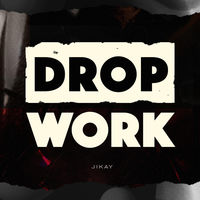 Drop / / Work - Single